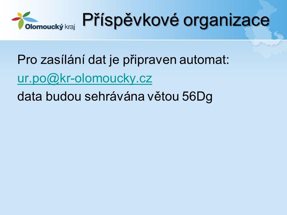 Pro zasílání dat je připraven automat: ur.po@kr-olomoucky.cz data budou sehrávána větou 56Dg Příspěvkové organizace