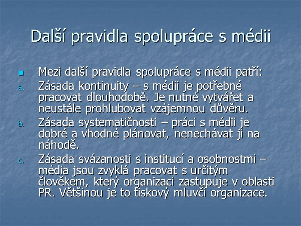Další pravidla spolupráce s médii Mezi další pravidla spolupráce s médii patří: Mezi další pravidla spolupráce s médii patří: a. Zásada kontinuity – s
