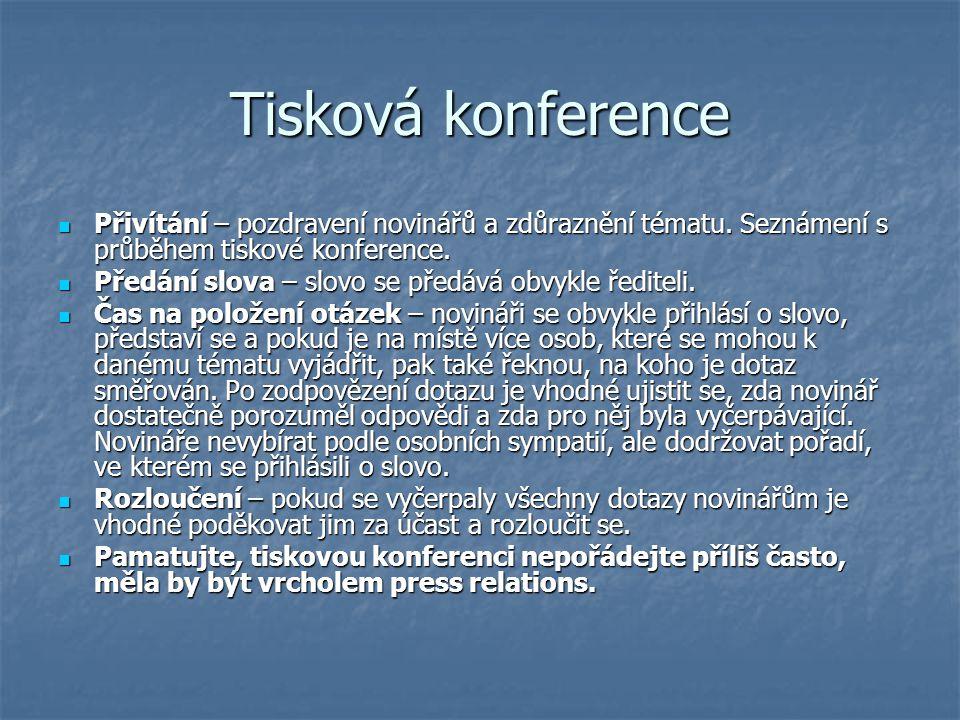 Tisková konference Přivítání – pozdravení novinářů a zdůraznění tématu. Seznámení s průběhem tiskové konference. Přivítání – pozdravení novinářů a zdů