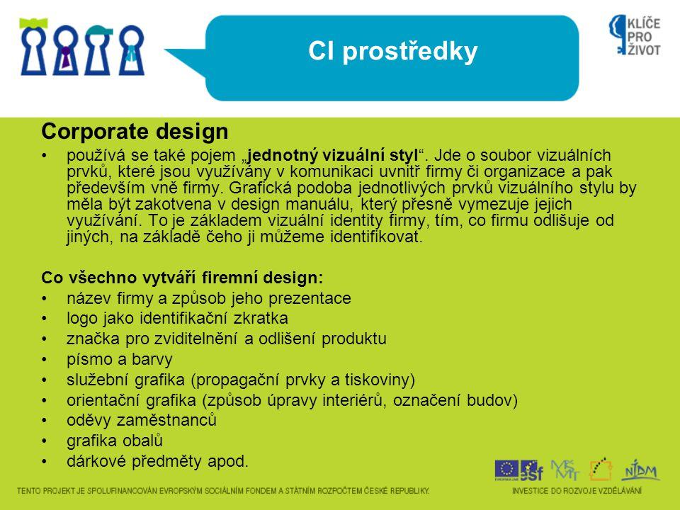 """CI prostředky Corporate design používá se také pojem """"jednotný vizuální styl"""". Jde o soubor vizuálních prvků, které jsou využívány v komunikaci uvnitř"""