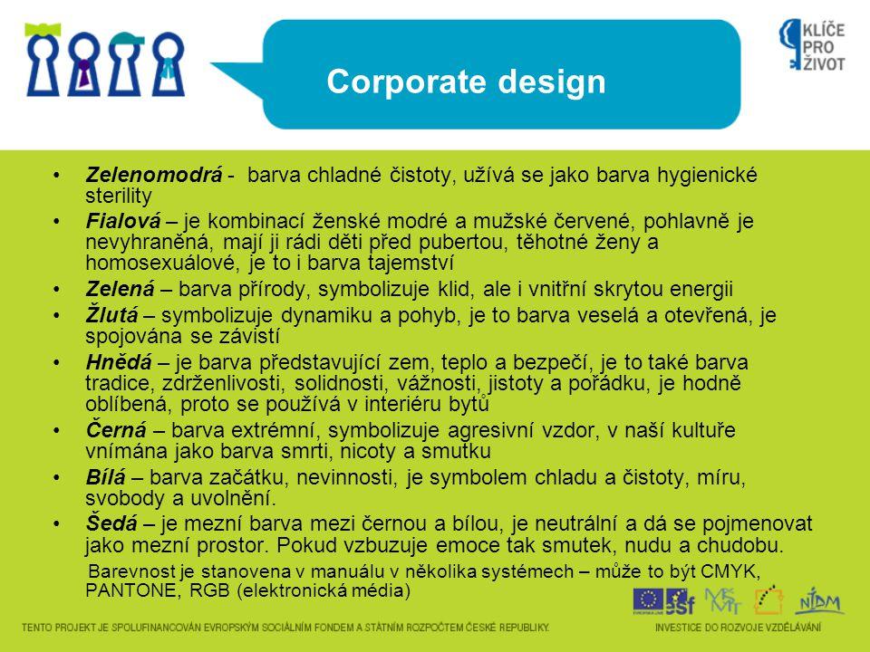Corporate design Zelenomodrá - barva chladné čistoty, užívá se jako barva hygienické sterility Fialová – je kombinací ženské modré a mužské červené, p
