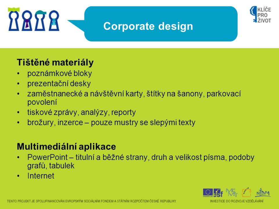 Corporate design Tištěné materiály poznámkové bloky prezentační desky zaměstnanecké a návštěvní karty, štítky na šanony, parkovací povolení tiskové zp