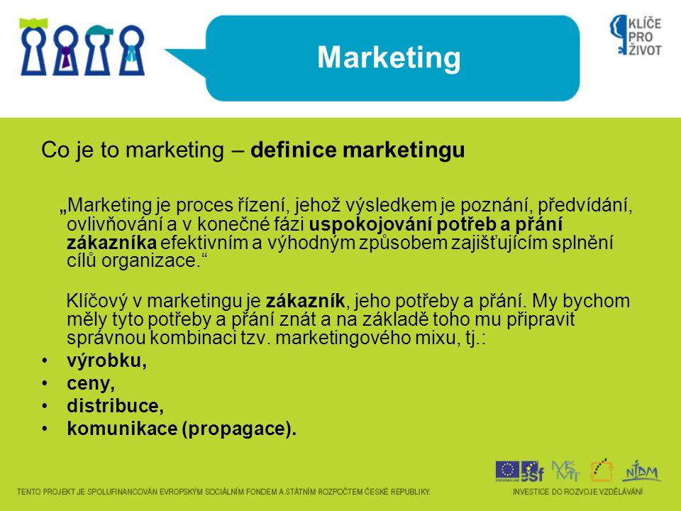 """Marketing Co je to marketing – definice marketingu """" Marketing je proces řízení, jehož výsledkem je poznání, předvídání, ovlivňování a v konečné fázi"""
