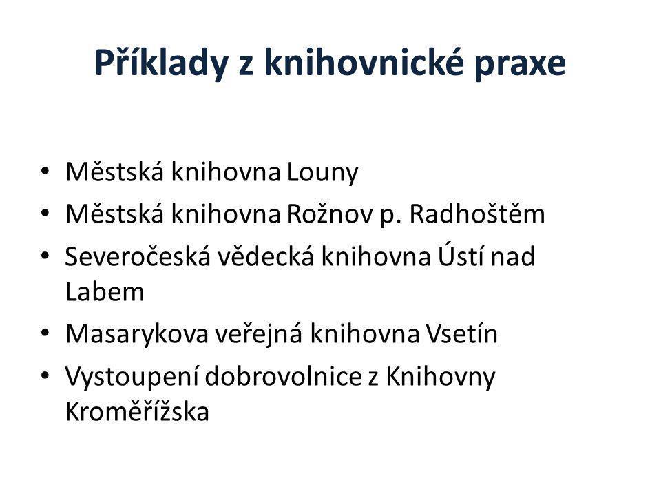 Příklady z knihovnické praxe Městská knihovna Louny Městská knihovna Rožnov p.