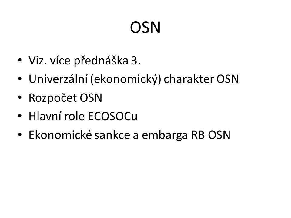 OSN Viz. více přednáška 3. Univerzální (ekonomický) charakter OSN Rozpočet OSN Hlavní role ECOSOCu Ekonomické sankce a embarga RB OSN
