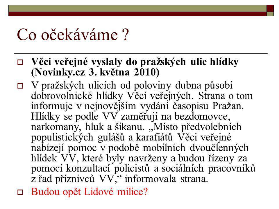 Co očekáváme .  Věci veřejné vyslaly do pražských ulic hlídky (Novinky.cz 3.