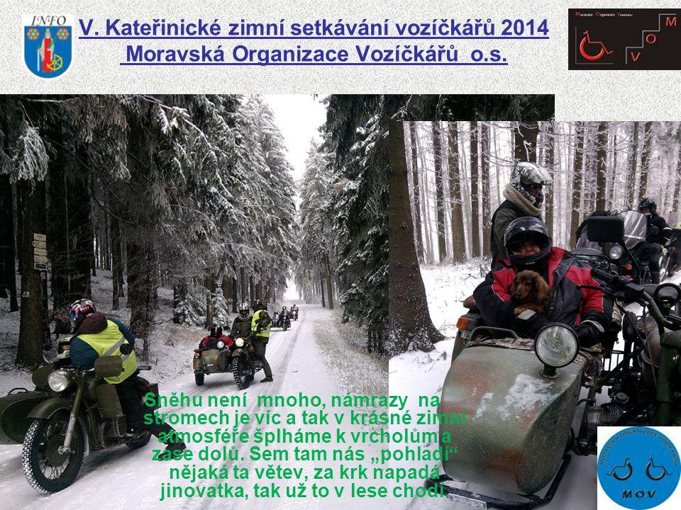 V. Kateřinické zimní setkávání vozíčkářů 2014 Moravská Organizace Vozíčkářů o.s. Sněhu není mnoho, námrazy na stromech je víc a tak v krásné zimní atm