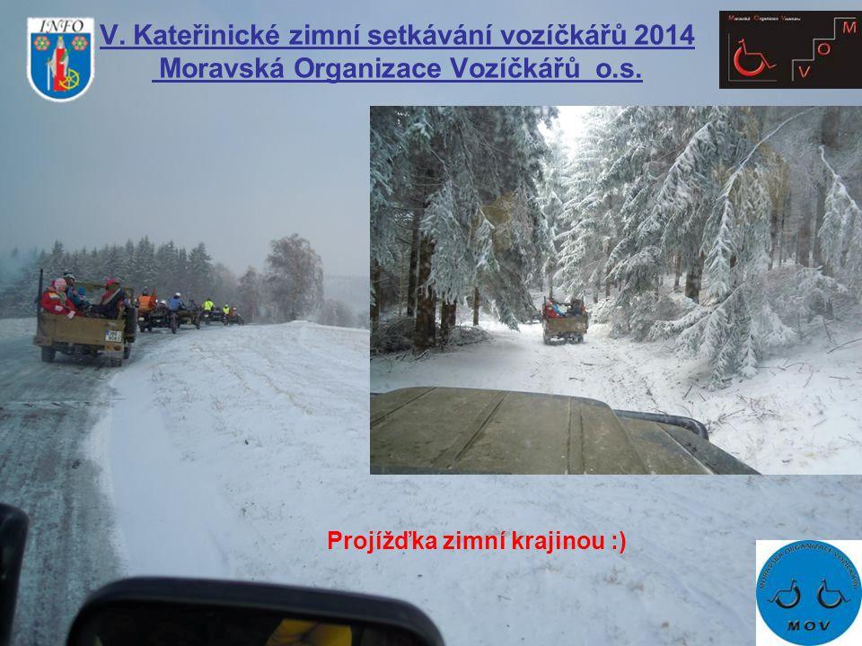 V. Kateřinické zimní setkávání vozíčkářů 2014 Moravská Organizace Vozíčkářů o.s. Projížďka zimní krajinou :)