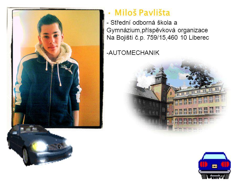 Miloš Pavlišta - Střední odborná škola a Gymnázium,příspěvková organizace Na Bojišti č.p. 759/15,460 10 Liberec -AUTOMECHANIK