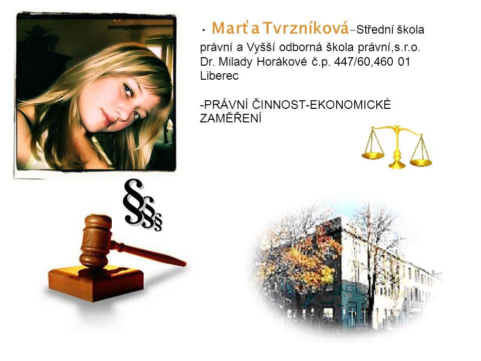 Marťa Tvrzníková - Střední škola právní a Vyšší odborná škola právní,s.r.o.