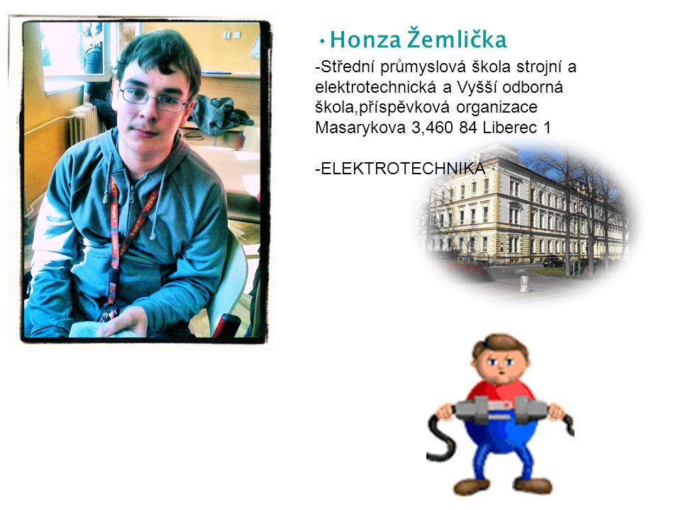 Honza Žemlička -Střední průmyslová škola strojní a elektrotechnická a Vyšší odborná škola,příspěvková organizace Masarykova 3,460 84 Liberec 1 -ELEKTROTECHNIKA