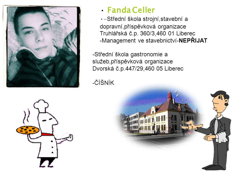 Fanda Celler - Střední škola strojní,stavební a dopravní,příspěvková organizace Truhlářská č.p.