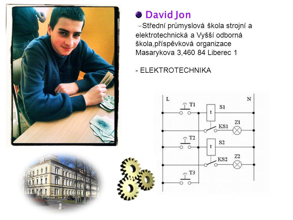 David Jon - Střední průmyslová škola strojní a elektrotechnická a Vyšší odborná škola,příspěvková organizace Masarykova 3,460 84 Liberec 1 - ELEKTROTECHNIKA