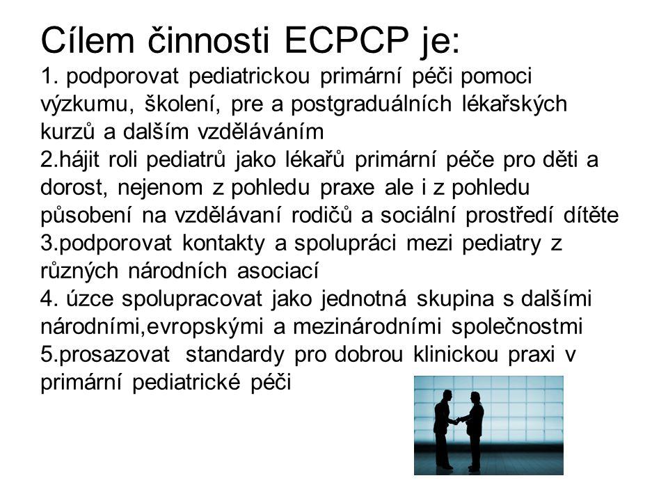 Cílem činnosti ECPCP je: 1. podporovat pediatrickou primární péči pomoci výzkumu, školení, pre a postgraduálních lékařských kurzů a dalším vzděláváním