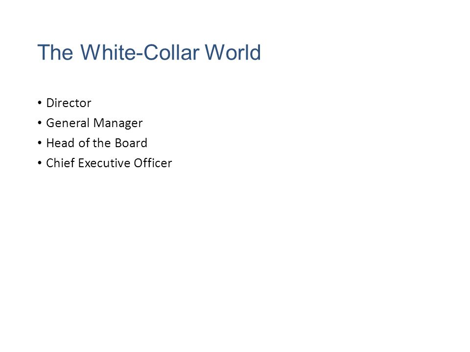 The White-Collar World Director General Manager Head of the Board Chief Executive Officer