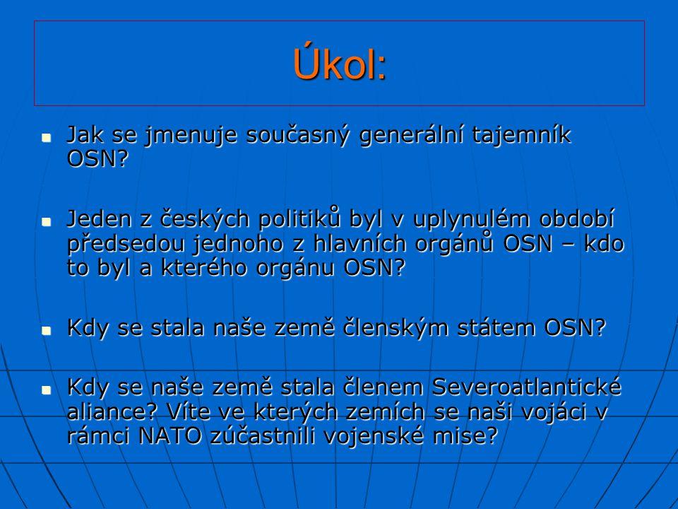 Úkol: Jak se jmenuje současný generální tajemník OSN? Jak se jmenuje současný generální tajemník OSN? Jeden z českých politiků byl v uplynulém období
