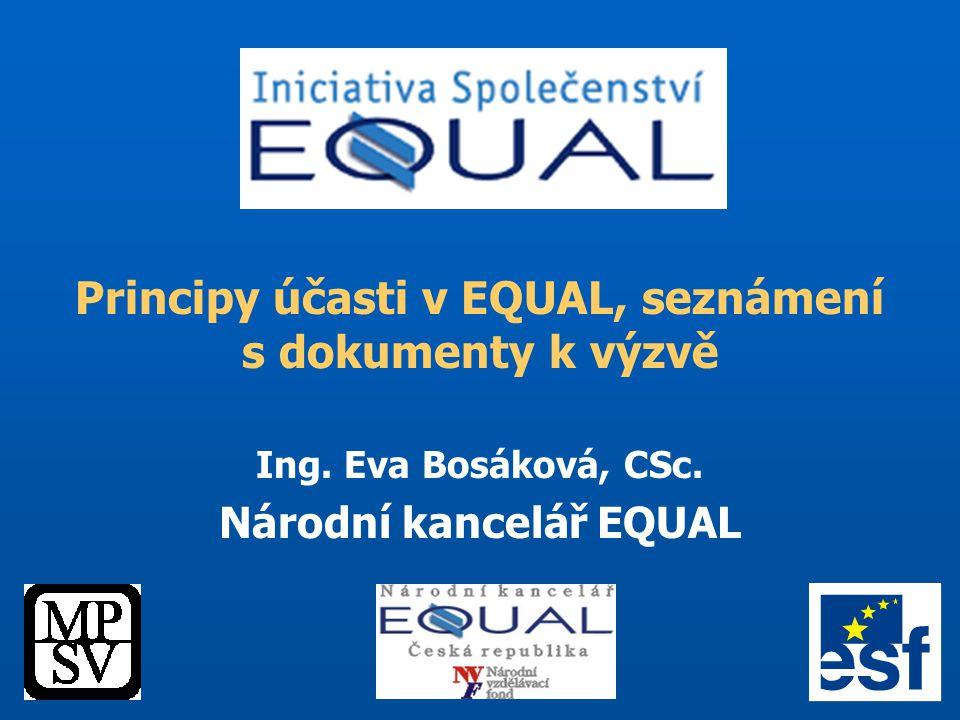Principy účasti v EQUAL, seznámení s dokumenty k výzvě Ing.