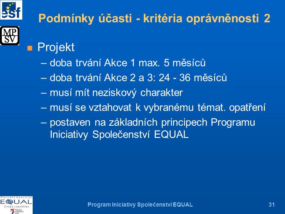 Program Iniciativy Společenství EQUAL31 n Projekt –doba trvání Akce 1 max.