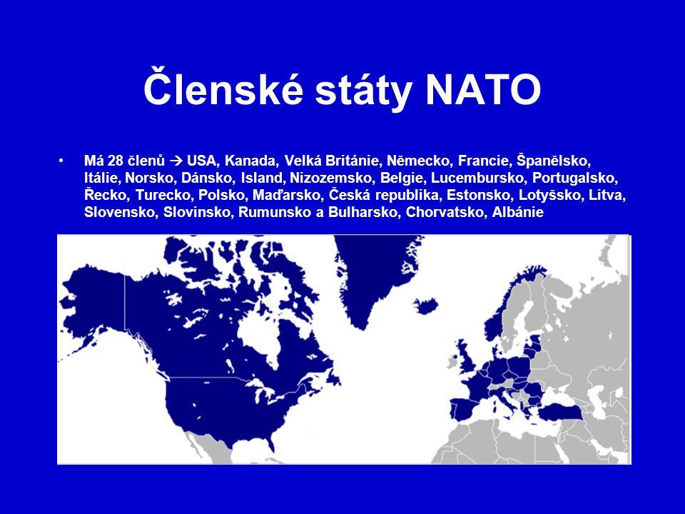 Členské státy NATO Má 28 členů  USA, Kanada, Velká Británie, Německo, Francie, Španělsko, Itálie, Norsko, Dánsko, Island, Nizozemsko, Belgie, Lucembursko, Portugalsko, Řecko, Turecko, Polsko, Maďarsko, Česká republika, Estonsko, Lotyšsko, Litva, Slovensko, Slovinsko, Rumunsko a Bulharsko, Chorvatsko, Albánie