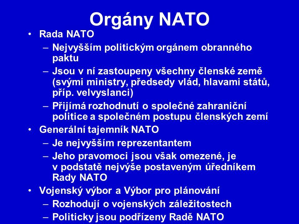 Orgány NATO Rada NATO –Nejvyšším politickým orgánem obranného paktu –Jsou v ní zastoupeny všechny členské země (svými ministry, předsedy vlád, hlavami států, příp.