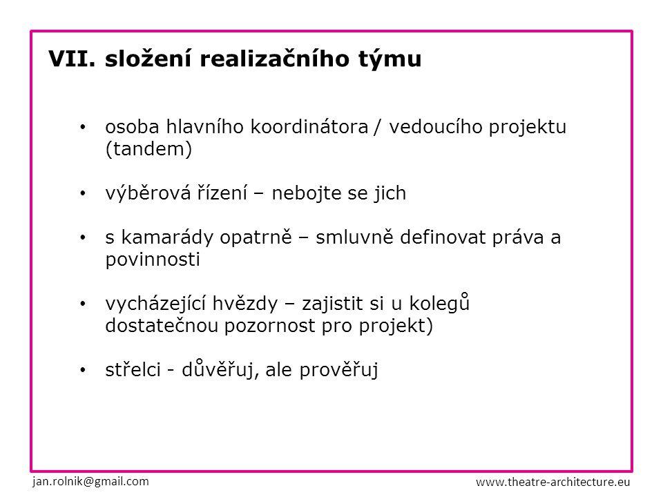 VII. složení realizačního týmu jan.rolnik@gmail.com www.theatre-architecture.eu osoba hlavního koordinátora / vedoucího projektu (tandem) výběrová říz