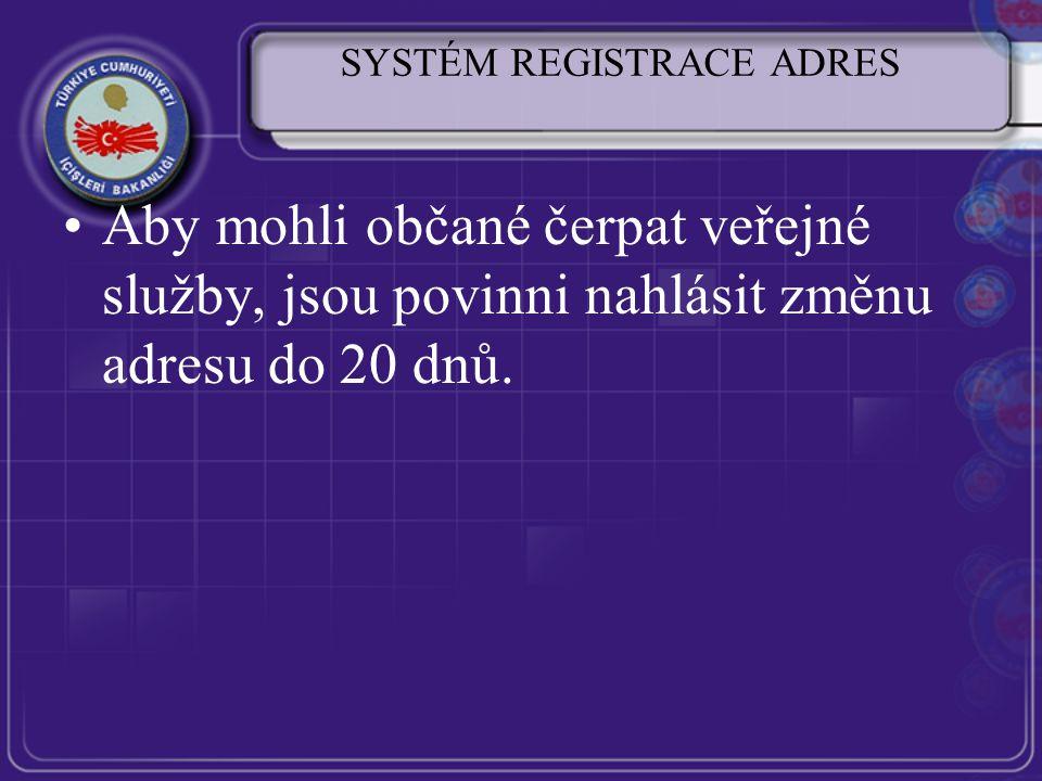 SYSTÉM REGISTRACE ADRES Aby mohli občané čerpat veřejné služby, jsou povinni nahlásit změnu adresu do 20 dnů.