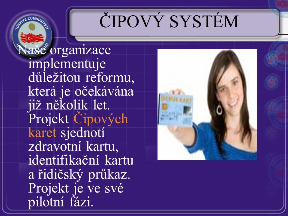ČIPOVÝ SYSTÉM Naše organizace implementuje důležitou reformu, která je očekávána již několik let.