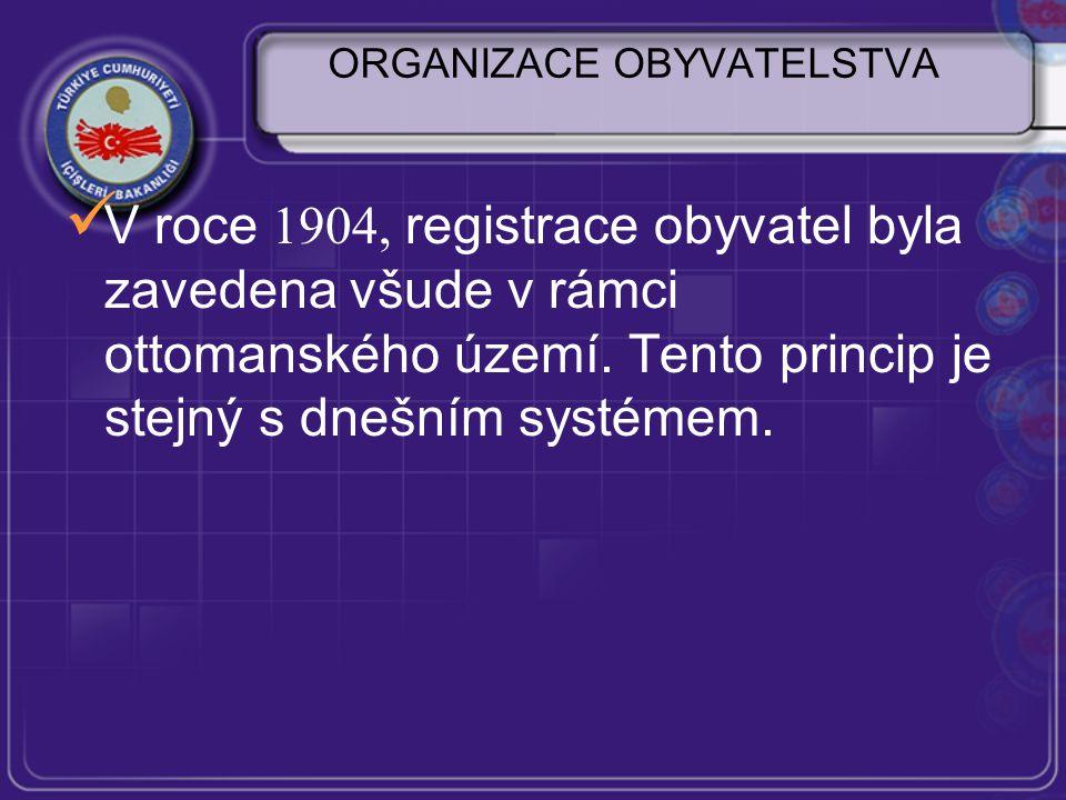 ORGANIZACE OBYVATELSTVA V roce 1904, registrace obyvatel byla zavedena všude v rámci ottomanského území.