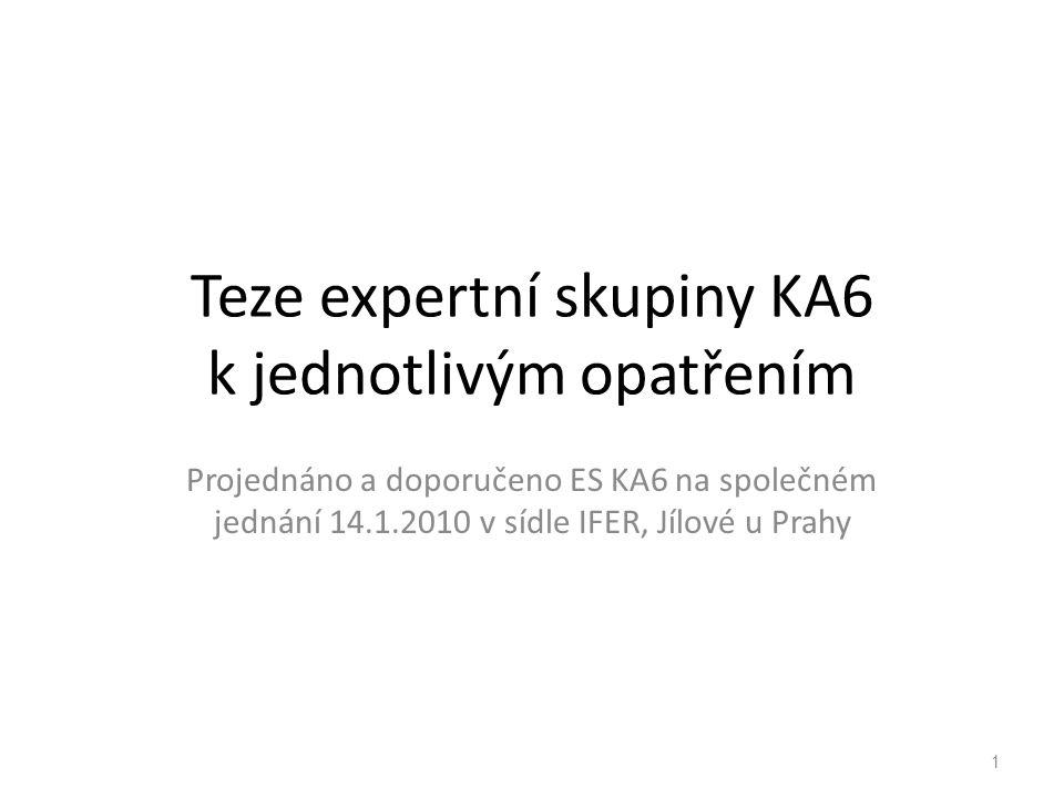 Teze expertní skupiny KA6 k jednotlivým opatřením Projednáno a doporučeno ES KA6 na společném jednání 14.1.2010 v sídle IFER, Jílové u Prahy 1