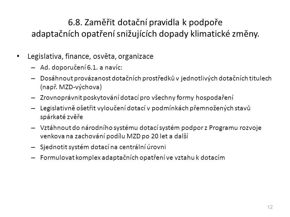Legislativa, finance, osvěta, organizace – Ad. doporučení 6.1.
