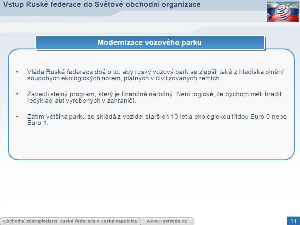 www.rustrade.cz Obchodní zastupitelství Ruské federace v České republice Vláda Ruské federace dbá o to, aby ruský vozový park se zlepšil také z hledis