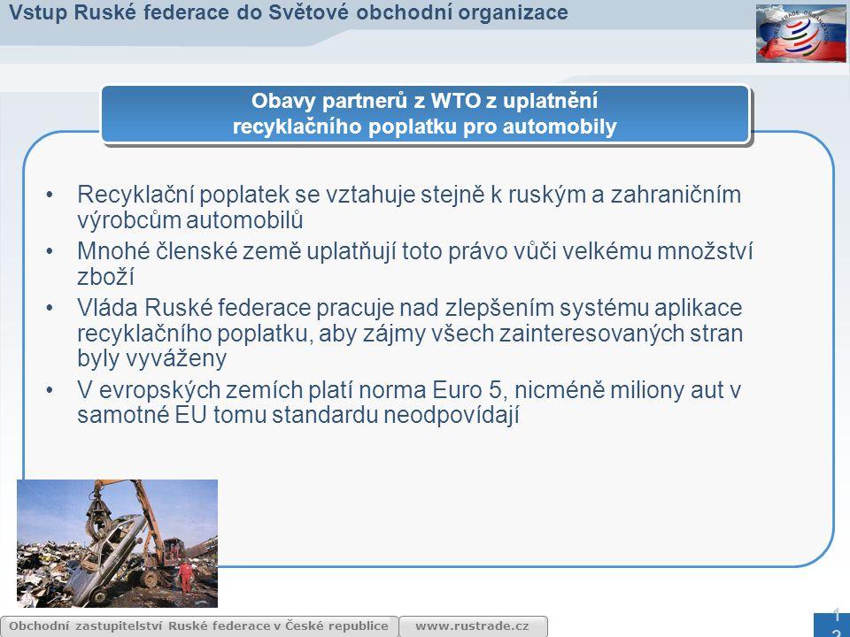 www.rustrade.cz Obchodní zastupitelství Ruské federace v České republice Recyklační poplatek se vztahuje stejně k ruským a zahraničním výrobcům automo