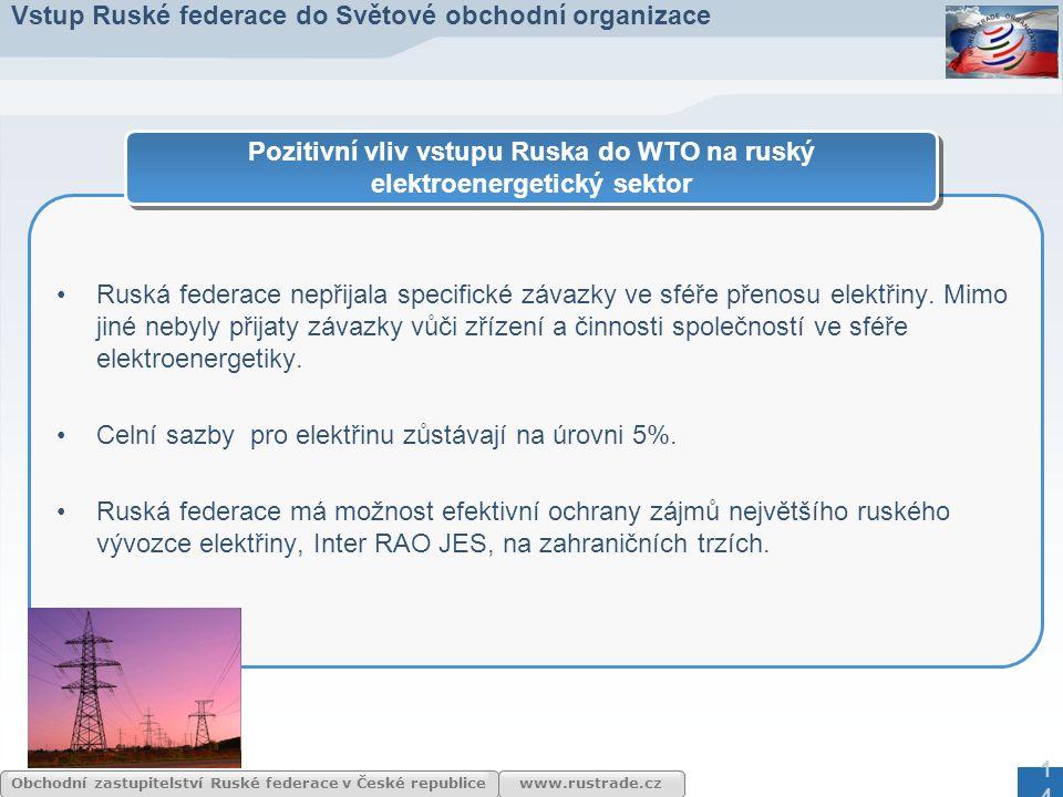www.rustrade.cz Obchodní zastupitelství Ruské federace v České republice Ruská federace nepřijala specifické závazky ve sféře přenosu elektřiny. Mimo