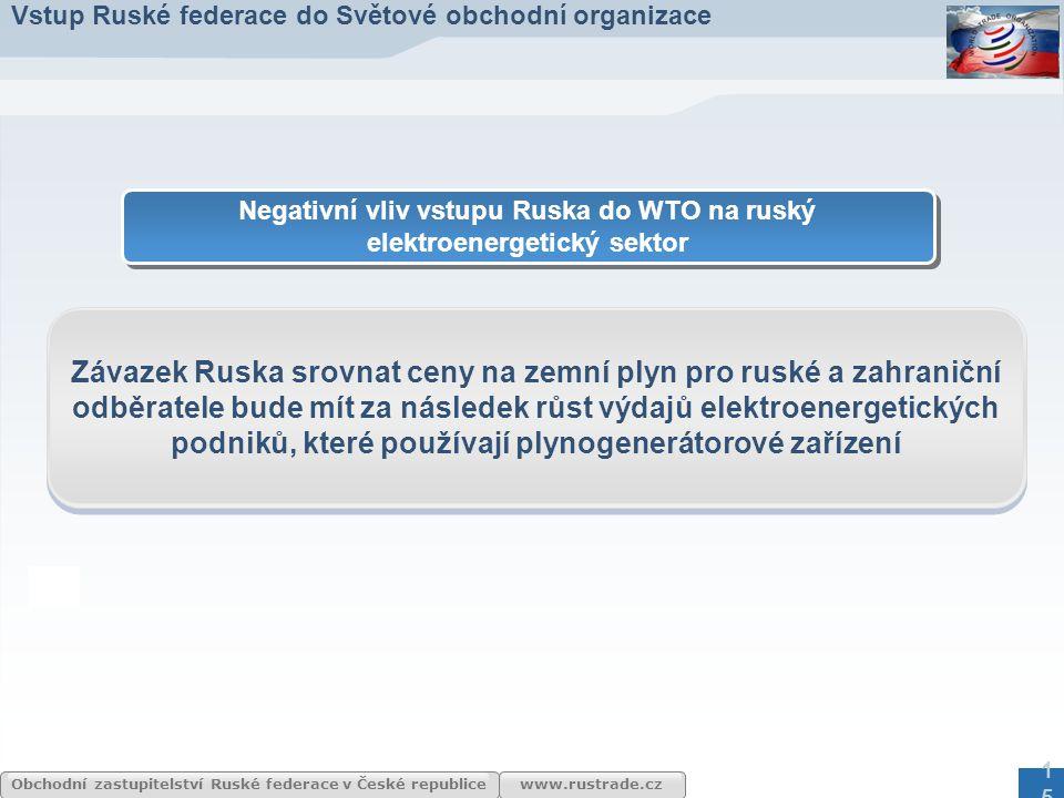www.rustrade.cz Obchodní zastupitelství Ruské federace v České republice 15 Závazek Ruska srovnat ceny na zemní plyn pro ruské a zahraniční odběratele
