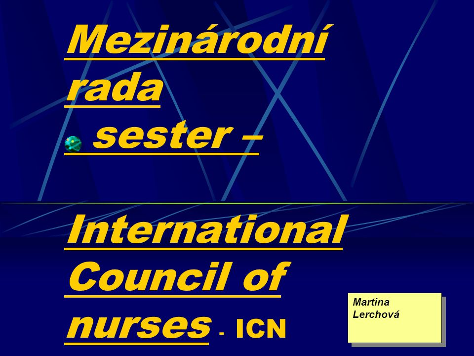 Mezinárodní rada sester – International Council of nurses - ICN Martina Lerchová