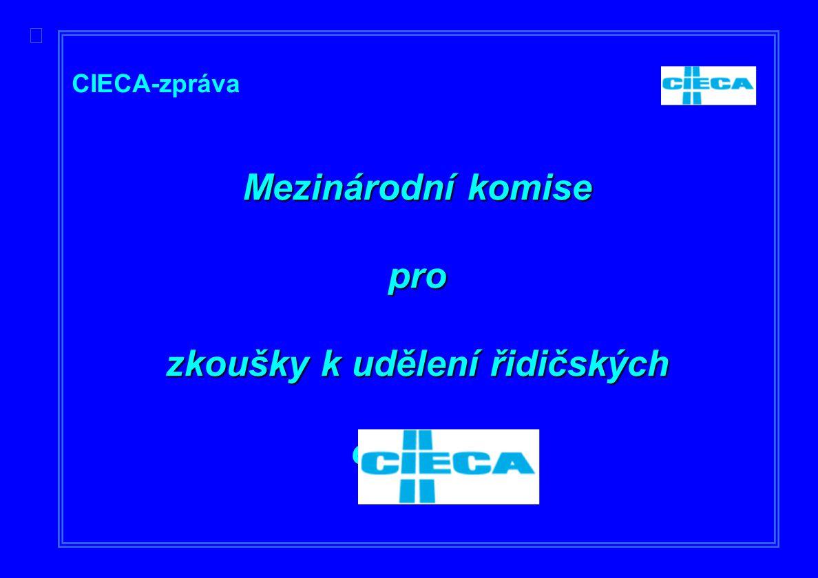  CIECA-zpráva Mezinárodní komise pro zkoušky k udělení řidičských oprávnění