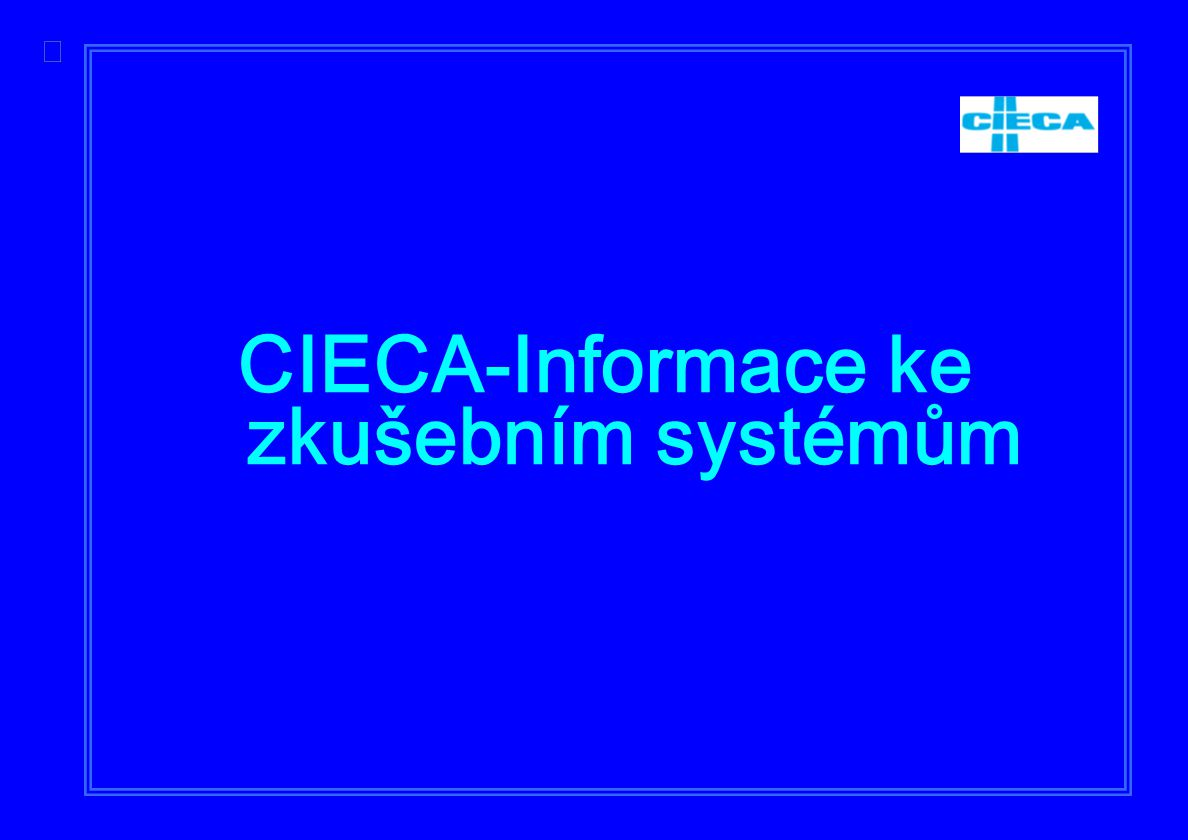  CIECA-Informace ke zkušebním systémům