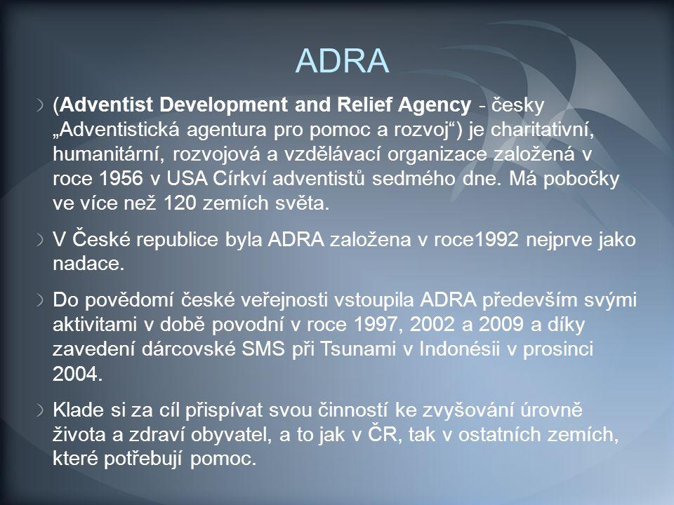 """ADRA (Adventist Development and Relief Agency - česky """"Adventistická agentura pro pomoc a rozvoj"""") je charitativní, humanitární, rozvojová a vzdělávac"""