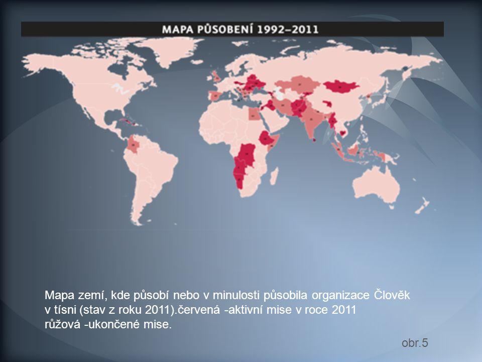 Mapa zemí, kde působí nebo v minulosti působila organizace Člověk v tísni (stav z roku 2011).červená -aktivní mise v roce 2011 růžová -ukončené mise.
