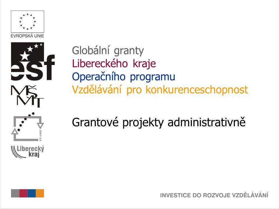 Globální granty Libereckého kraje Operačního programu Vzdělávání pro konkurenceschopnost Grantové projekty administrativně