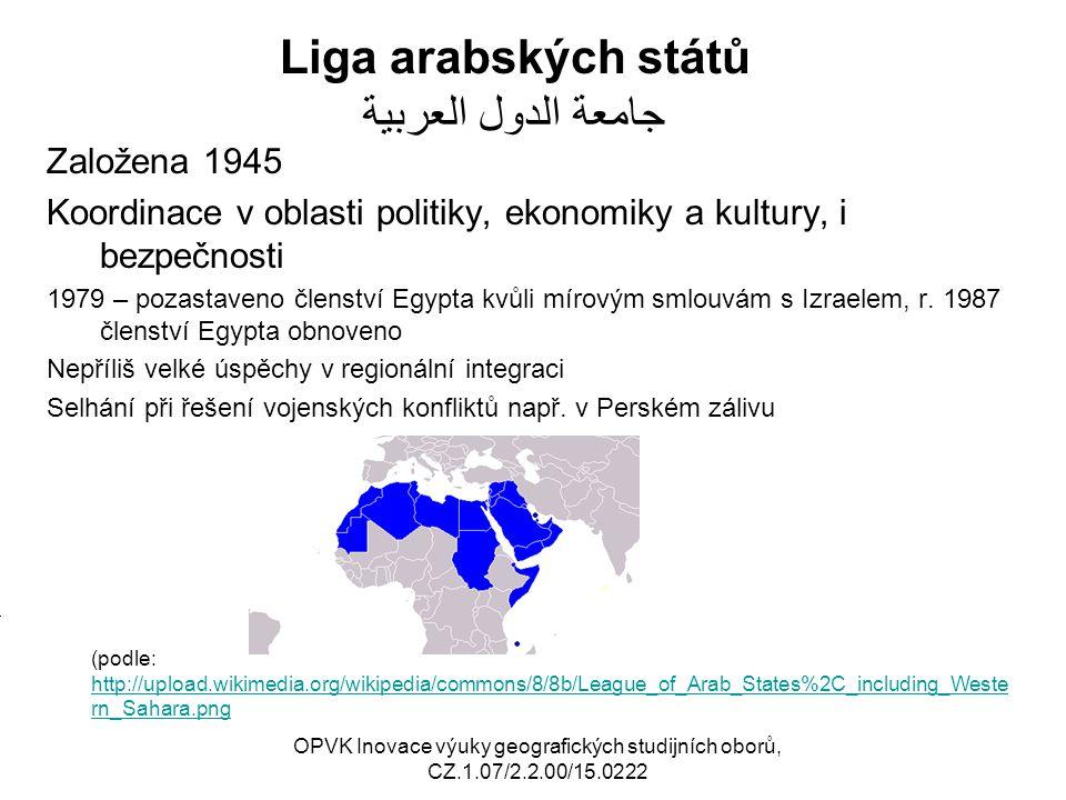 Liga arabských států جامعة الدول العربية Založena 1945 Koordinace v oblasti politiky, ekonomiky a kultury, i bezpečnosti 1979 – pozastaveno členství Egypta kvůli mírovým smlouvám s Izraelem, r.
