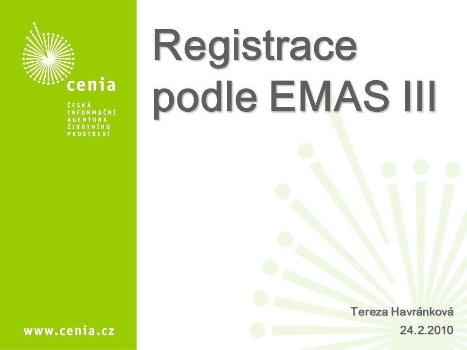 Registrace podle EMAS III Tereza Havránková 24.2.2010