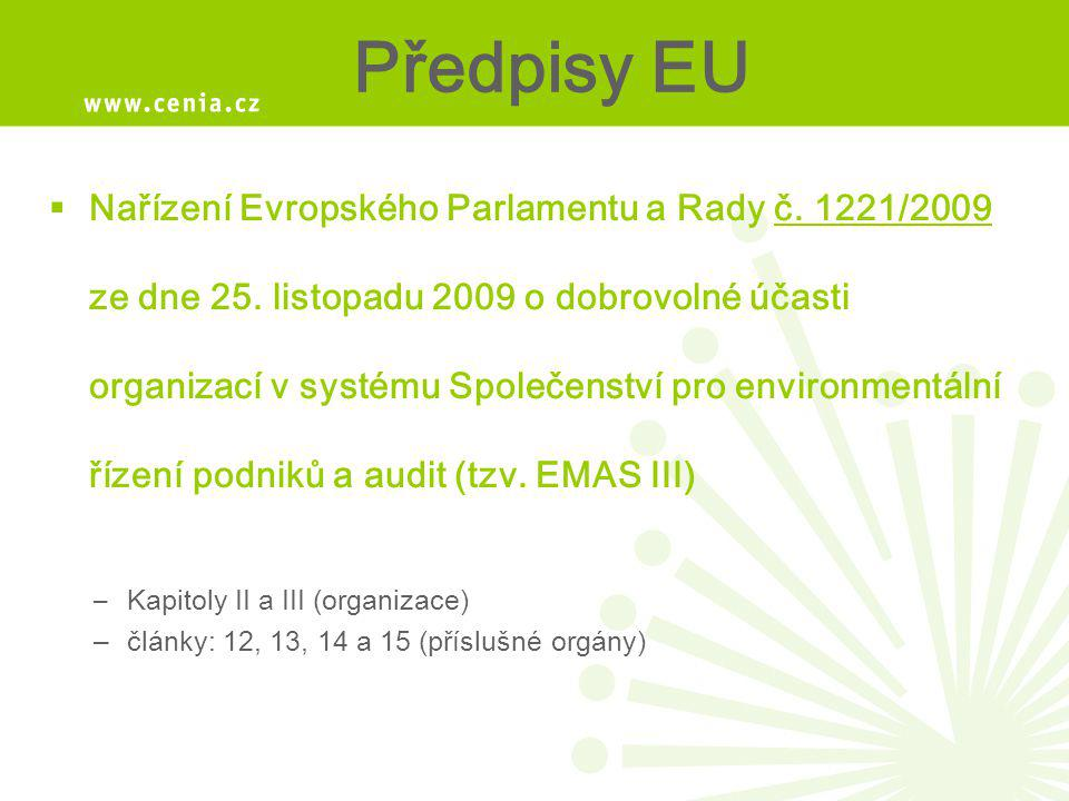 Předpisy EU  Nařízení Evropského Parlamentu a Rady č. 1221/2009 ze dne 25. listopadu 2009 o dobrovolné účasti organizací v systému Společenství pro e