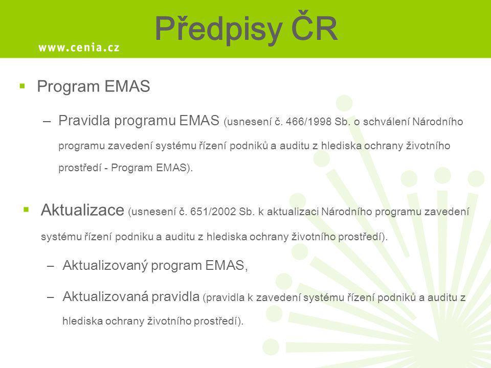 Předpisy ČR  Program EMAS –Pravidla programu EMAS (usnesení č. 466/1998 Sb. o schválení Národního programu zavedení systému řízení podniků a auditu z