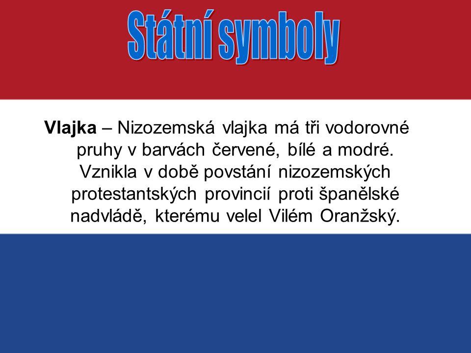 Vlajka – Nizozemská vlajka má tři vodorovné pruhy v barvách červené, bílé a modré.