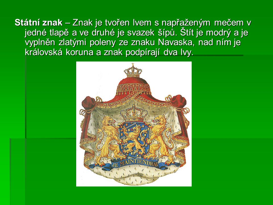 Vlajka – Nizozemská vlajka má tři vodorovné pruhy v barvách červené, bílé a modré. Vznikla v době povstání nizozemských protestantských provincií prot