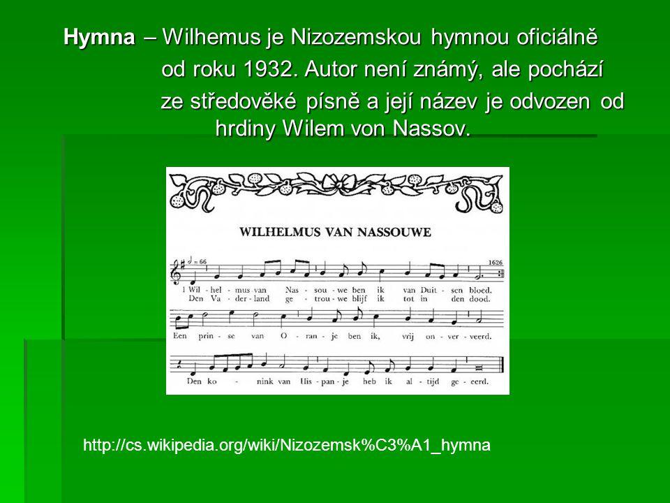 Hymna – Wilhemus je Nizozemskou hymnou oficiálně od roku 1932.