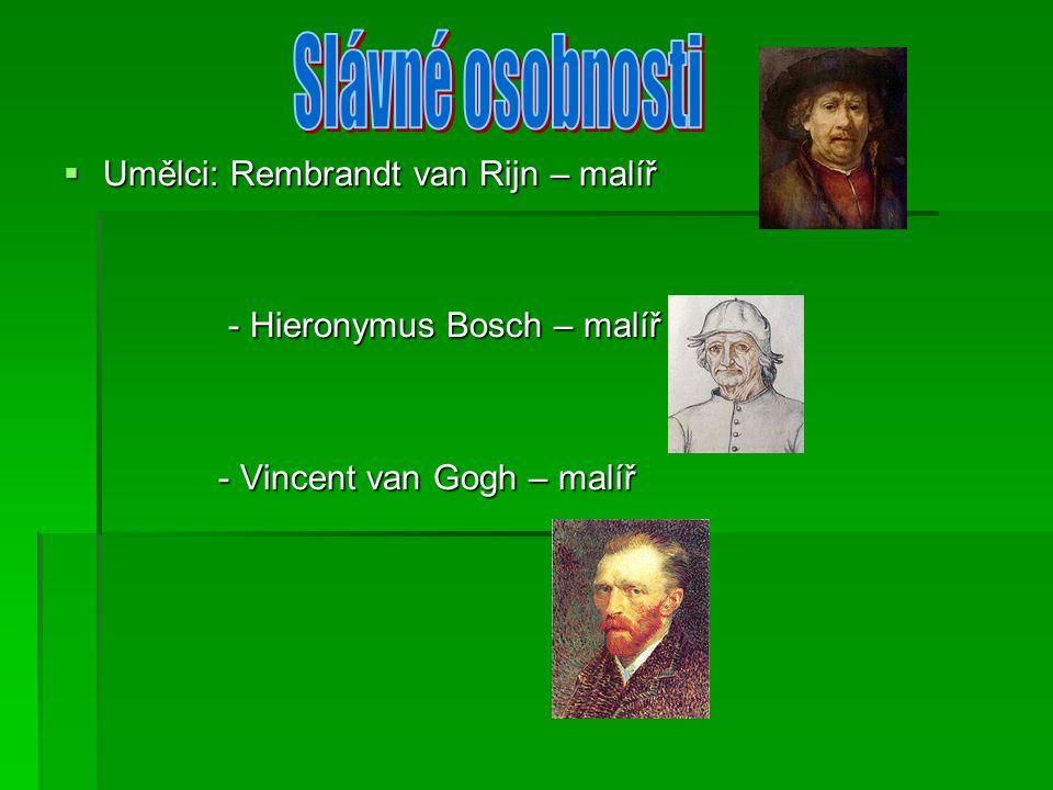  Umělci: Rembrandt van Rijn – malíř - Hieronymus Bosch – malíř - Hieronymus Bosch – malíř - Vincent van Gogh – malíř - Vincent van Gogh – malíř