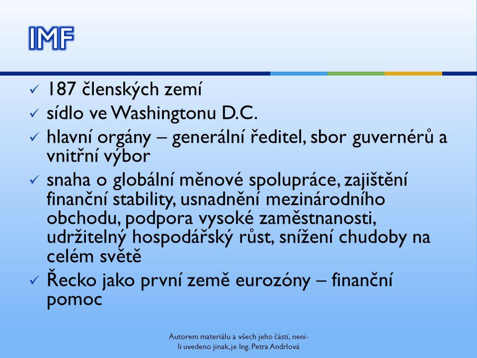 187 členských zemí sídlo ve Washingtonu D.C. hlavní orgány – generální ředitel, sbor guvernérů a vnitřní výbor snaha o globální měnové spolupráce, zaj