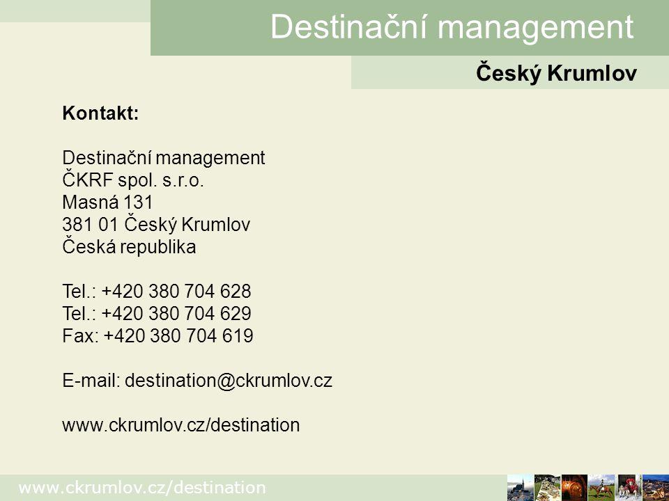www.ckrumlov.cz/destination Český Krumlov Destinační management Kontakt: Destinační management ČKRF spol.
